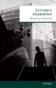 Francesco-Giampietri---Lettere-e-disarmonia---L'erudita---Le-recensioni-in-LIBRIrtà---le-video-recensioni