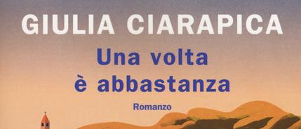 Giulia-Ciarapica---Una-volta-è-abbastanza---Rizzoli