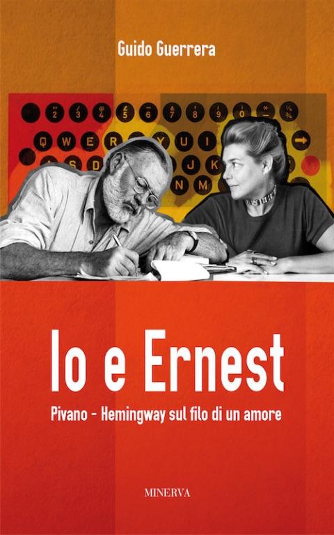 Guido-Guerrera-in-IO-E-ERNEST,-svela-la-passione-Hemingway/Pivano---Le-recensioni-in-LIBRIrtà