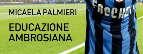 L'interismo di Micaela Palmieri nelle 11 partite che cambiano la vita dei tifosi della Beneamata