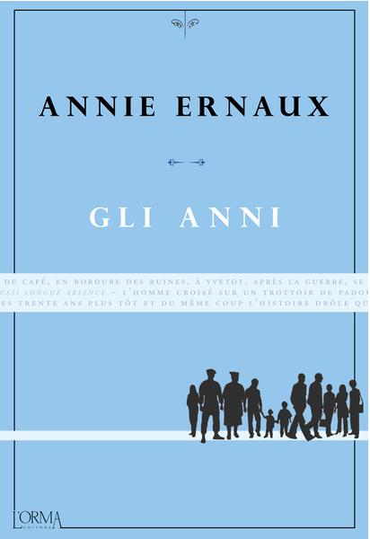 Annie Ernaux - Gli anni - L'Orma Edizioni - Le Recensioni in LIBRIrtà