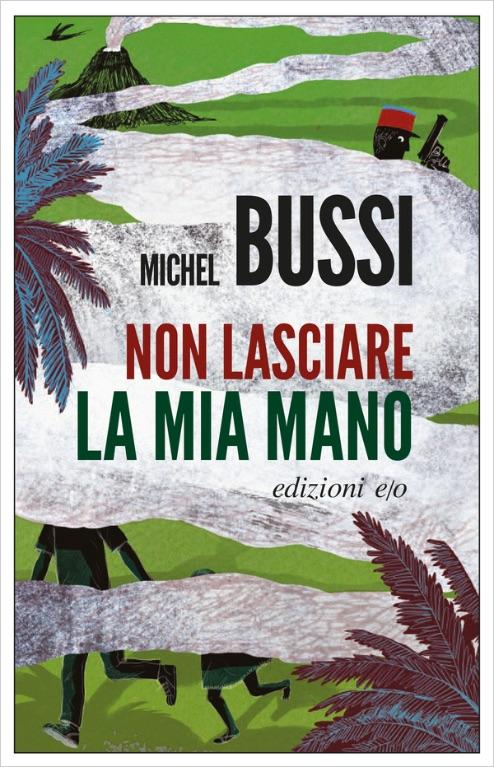 Michel Bussi - Non lasciare la mia mano - E/O edizioni - Le recensioni in LIBRIrtà
