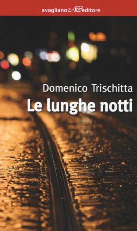 Le lunghe notti - Domenico Trischitta - Le recensioni in LIBRIrtà