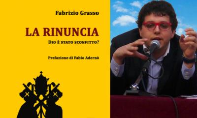 """Fabrizio Grasso con """"LA RINUNCIA"""" mette in bilico 2000 anni di """"SISTEMA"""" VATICANO"""" - L'inchiesta"""