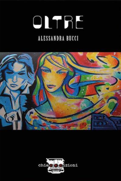 Alessandra Bucci recensita e video recensita con OLTRE - Chiaredizioni