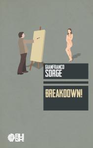 Gianfranco Sorge - Breakdown! - Augh! edizioni - Le recensioni in LIBRIrtà - Le Video recensioni