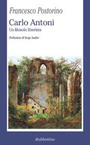 Francesco Postorino - Carlo Antoni. Un filosofo liberista - Rubbettino editore - L'intervista - La video recensione