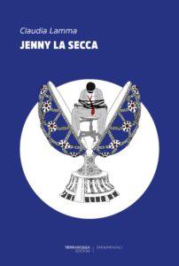 Claudia Lamma - Jenny la secca - Terrarossa edizioni - La video recensione - Le recensioni in LIBRIrtà