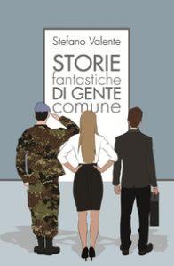 Stefano Valente - Storie fantastiche di gente comune - Le recensioni in LIBRirtà - Le video recensioni
