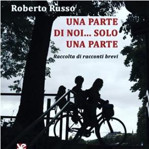 Roberto Russo - Una parte di noi... solo una parte - Algra editore - Le recensioni in LIBRIrtà - Le video recensioni