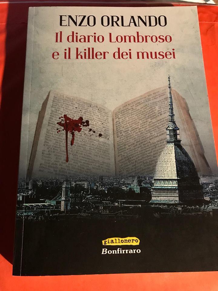 Enzo Orlando - Il diario di Lombroso e il killer dei musei - Bonfirraro - Le recensioni in LIBRIrtà