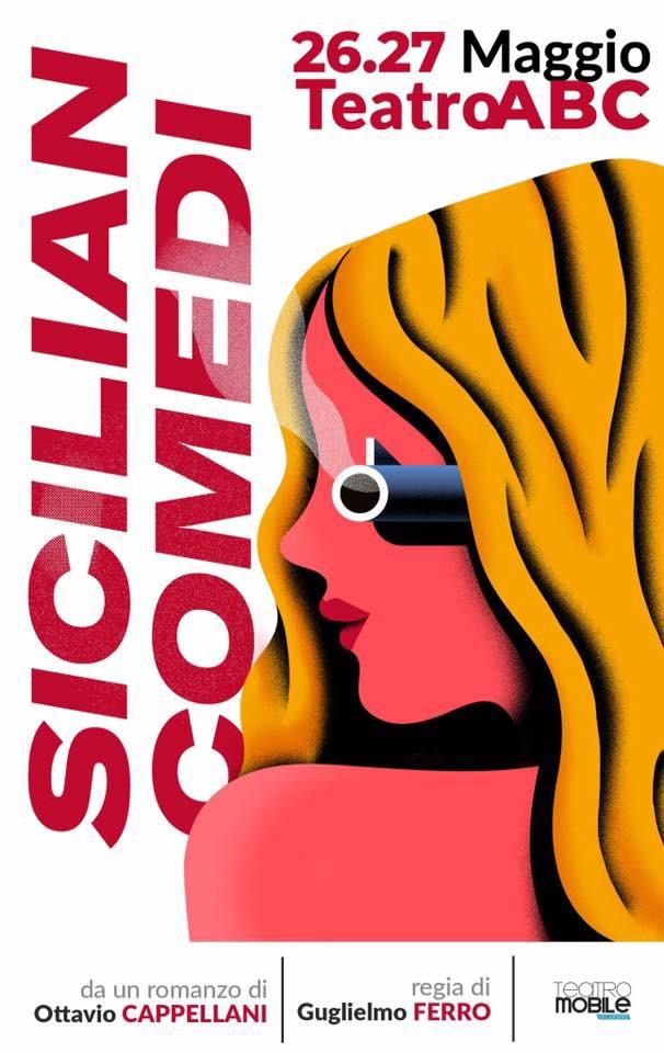 TEATRO 26 e 27 MAGGIO. Sicilian Comedi di Ottavio Cappellani in prima assoluta a Catania, con la regia di Guglielmo Ferro.