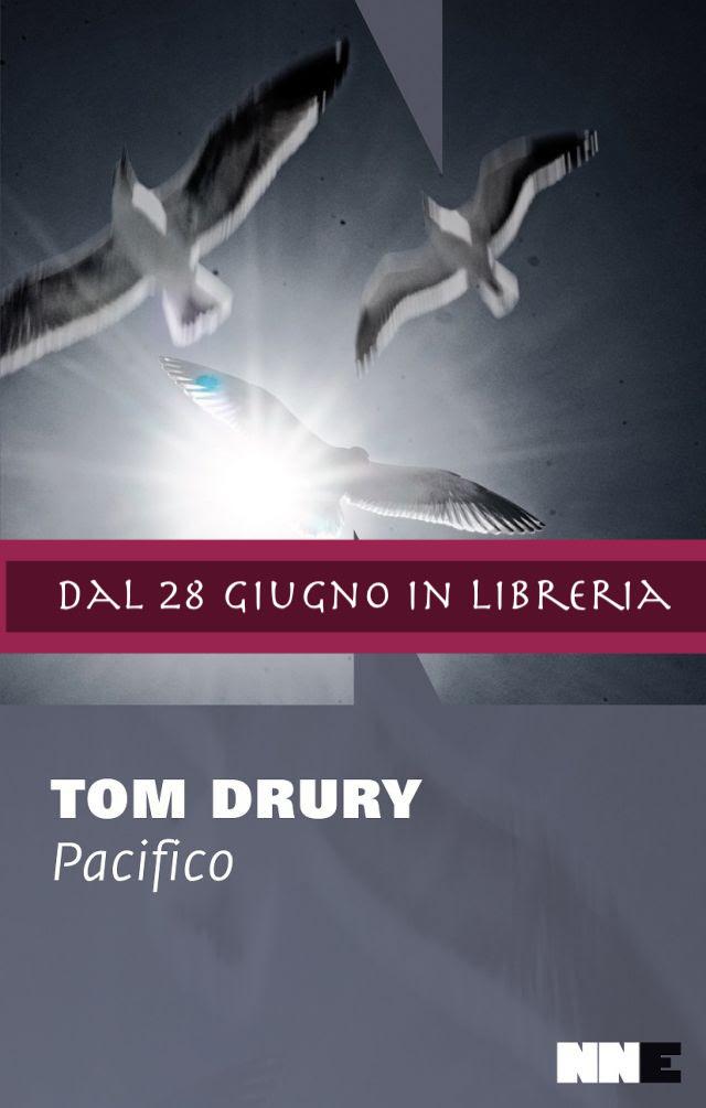 """Il 28 giugno per NN Editore esce """"Pacifico"""" di Tom Drury - Le novità"""