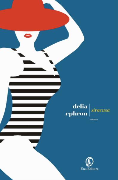 Delia Ephron - Siracusa - Fazi editore - Le recensioni in LIBRIrtà - Gli evergreen