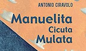 Antonio Ciravolo - Manuelita Cicuta Mulata - Splen edizioni