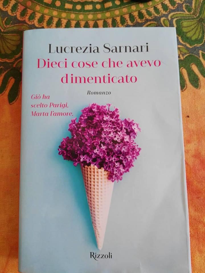 Lucrezia Sarnari - Dieci cose che avevo dimenticato - Rizzoli - Le recensioni in LIBRIrtà