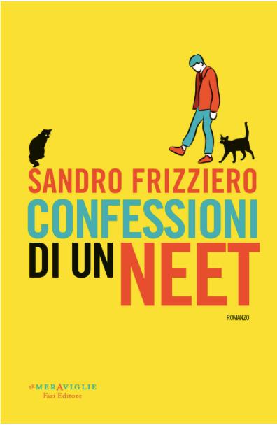 Sandro Frizziero - Confessioni di un Neet - Fazi - L'esordio - Le novità - Le recensioni in LIBRIrtà