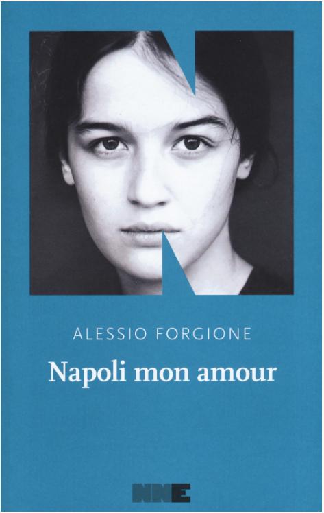Alessio Forgione - Napoli mon amour - NN editore - Le novità - Le recensioni in LIBRIrtà