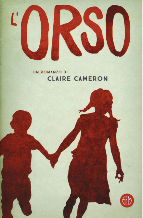 Claire Cameron - L'Orso - Sem edizioni - Le recensioni in LIBRIrtà - Le recensioni tradotte