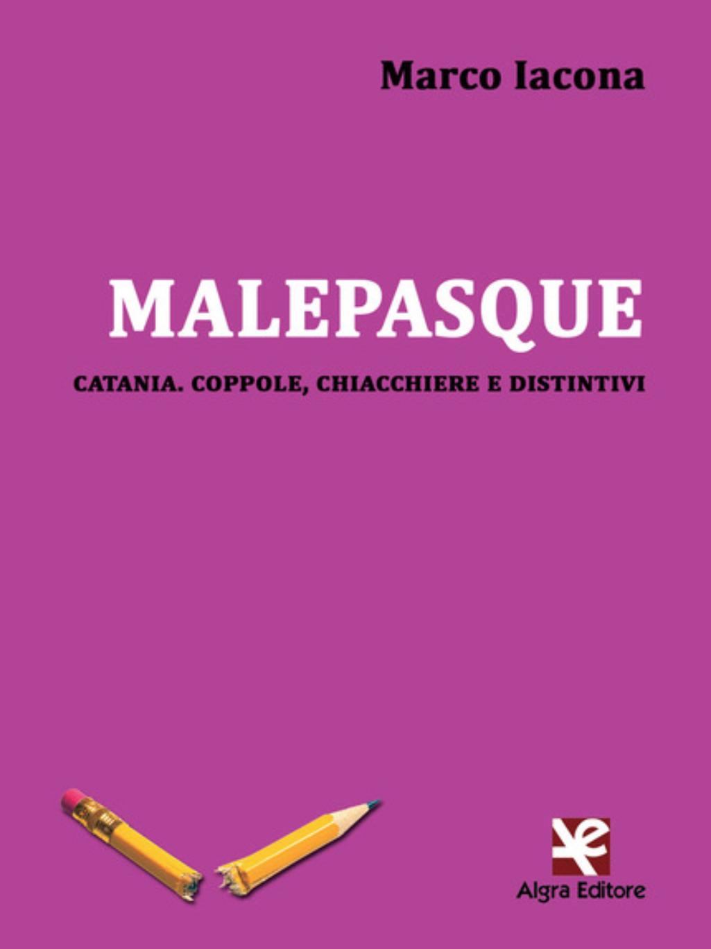 Marco Iacona e le sue Malepasque catanesi pubblicate per Algra - L'intervista