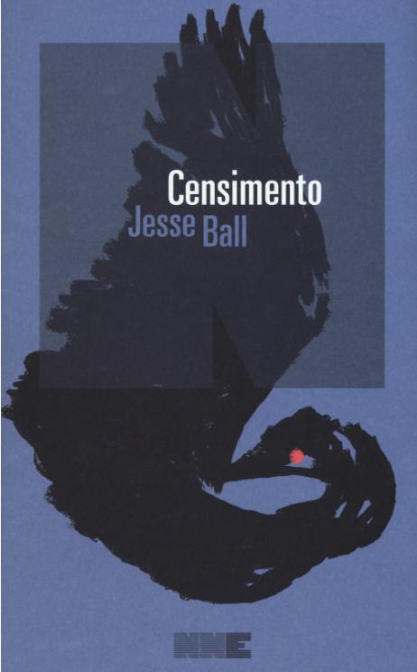 Jesse Ball - Censimento - NN editore - Le recensioni in LIBRIrtà - Le Novità editoriali