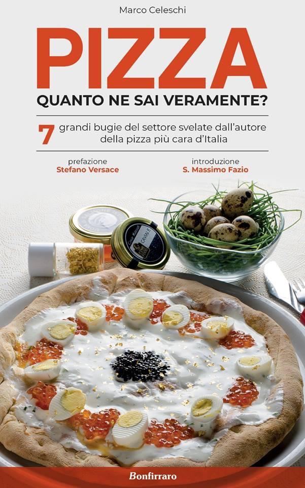 Marco Celeschi - Pizza, quanto ne sai veramente? - Bonfirraro Editore - Novità