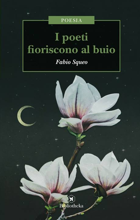 """Fabio Squeo - """"I poeti finiscono al buio"""" """"I poeti navigano sulle viole"""" - Ed. Bibliotheka - L'angolo della poesia"""
