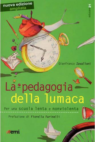 Gianfranco Zavalloni - La pedagogia della lumaca - Emi Edizioni - Gli evergreen