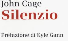 John Cage - Silenzio - Il Saggiatore