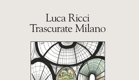 Luca Ricci - Trascurate Milano - La nave di Teseo