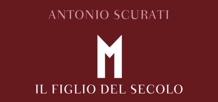 Antonio Scurati - M. Il figlio del secolo - Bompiani