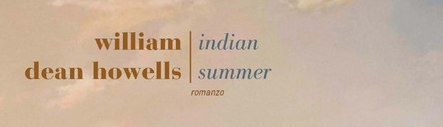 William Dean Howells - Indian summer - Fazi Editore