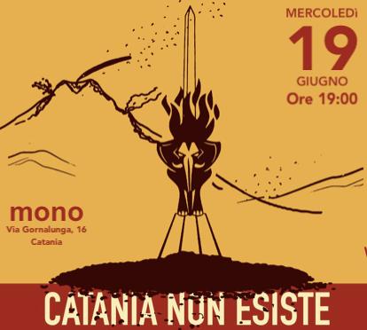 Catania non esiste il 19 giugno al Mono - Catania