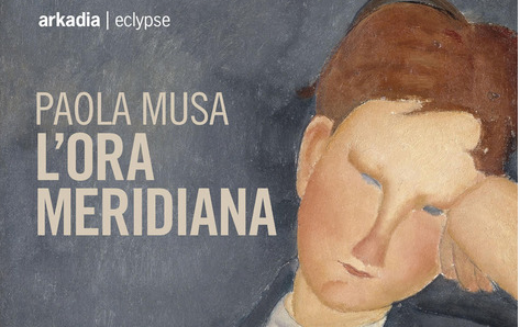 Paola Musa - L'ora meridiana - Arkadia Editore