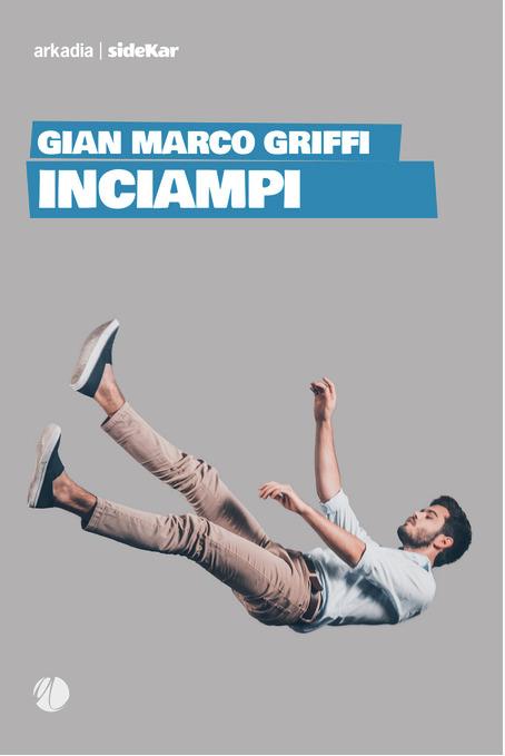 Gian Marco Griffi - Inciampi - Arkadia Editore è il ConsigLIBRO dell'estate 2019