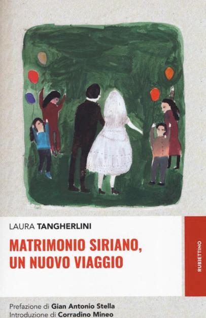 SPECIALE Laura Tangherlini - Matrimonio siriano, un nuovo viaggio - Rubbettino
