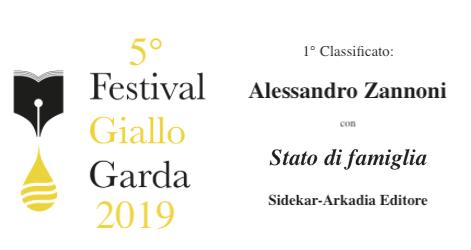 """""""Premio Giallo Garda"""" 2019 - 1' classificato Alessandro Zannoni con Stato di famiglia - Sidekar/Arkadia Editore"""