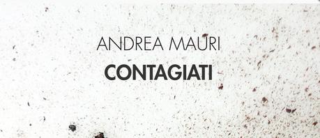 Andrea Mauri - Contagiati - Ensemble