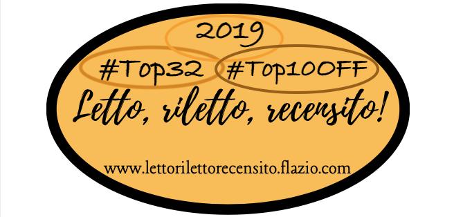 """#Top32 e #Top10OFF del blog """"Letto, riletto, recensito!"""" - Anno 2019"""