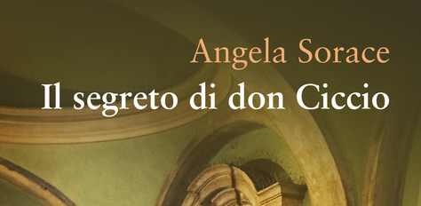 Angela Sorace - Il segreto di don Ciccio - Bonfirraro Editore