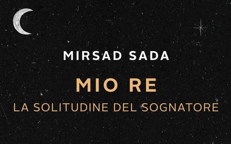 Mirsad Sada – Mio re. La solitudine del sognatore - bookabook edizioni