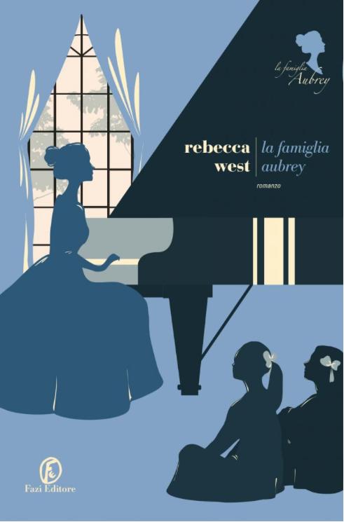 """Anteprima - Esce oggi per Fazi editore il remake del 2008 """"La famiglia Aubrey"""" di Rebecca West - e noi lo abbiamo recensito con l'esclusiva firma di Federica"""