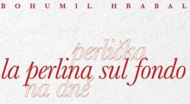 Bohumil Hrabal - La perlina sul fondo - Miraggi