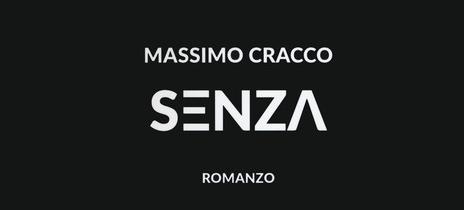 Massimo Cracco - Senza - Autori Riuniti