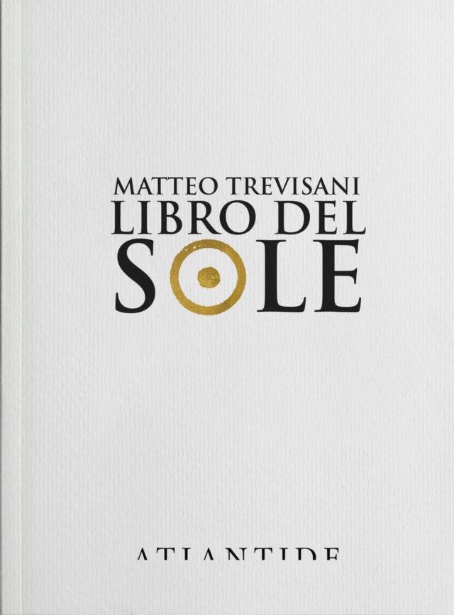 libro-del-sole-matteo-trevisani-edizioni-di-atlantide-640x866-1592515595.jpg