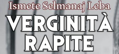 Ismete Selmanaj Leba - Verginità rapite - Bonfirraro
