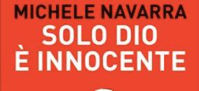 Michele Navarra - Solo Dio è innocente - Fazi