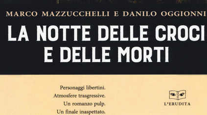 Marco-Mazzucchelli-e-Danilo-Oggionni----La-notte-delle-croci-e-delle-morti---L'Erudita