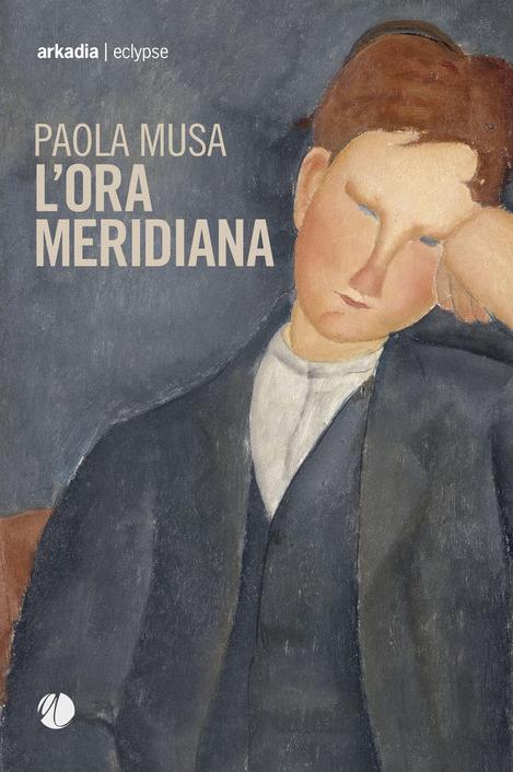Paola-Musa---L'ora-meridiana---Arkadia-Editore