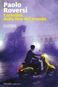 Paolo-Roversi---Cartoline-dalla-fine-del-mondo---Marsilio---Le-interviste---Le-recensioni-in-LIBRIrtà